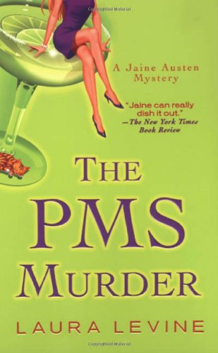 The PMS Murder (Jaine Austen Mysteries) (0758207840) by Levine, Laura