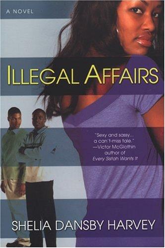 Illegal Affairs: Sheila Dansby Harvey