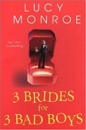 3 Brides for 3 Bad Boys: Monroe, Lucy