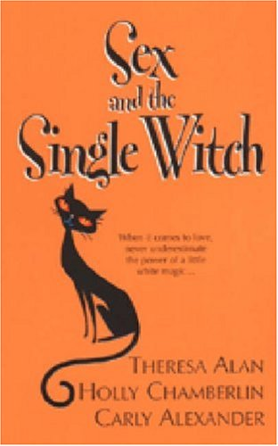 Sex And The Single Witch: Chamberlin, Holly; Alan,