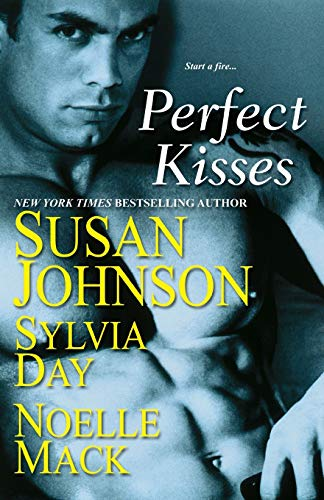 Perfect Kisses (9780758209412) by Susan Johnson; Sylvia Day; Noelle Mack