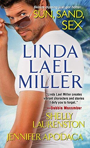 Sun, Sand, Sex : One Last Weekend;: Miller, Linda Lael;