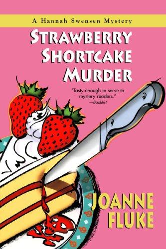 Strawberry Shortcake Murder: A Hannah Swensen Mystery