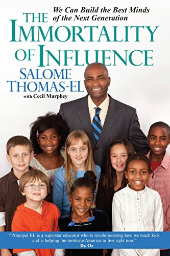 The Immortality of Influence: We Can Build the Best Minds of the Next Generation (9780758212672) by Salome Thomas-EL; Cecil Murphey