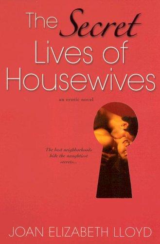The Secret Lives Of Housewives: Lloyd, Joan Elizabeth