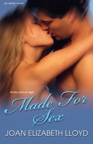 Made for Sex: Lloyd, Joan Elizabeth