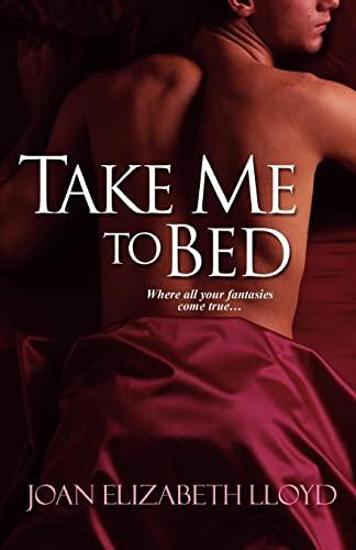 Take Me To Bed: Lloyd, Joan Elizabeth