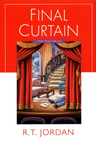 Final Curtain (A Polly Pepper Mystery) (Signed): Jordan, R.T.