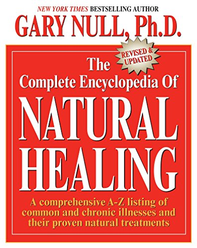 9780758213167: The Complete Encyclopedia of Natural Healing: A comprehensive A-Z listing of common and chronic illnesses and their proven natural treatments