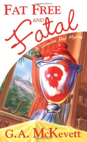 Fat Free and Fatal (Savannah Reid Mysteries): McKevett, G. A.