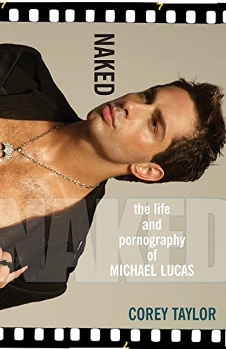 9780758217509: Naked: The Life and Pornography of Michael Lucas