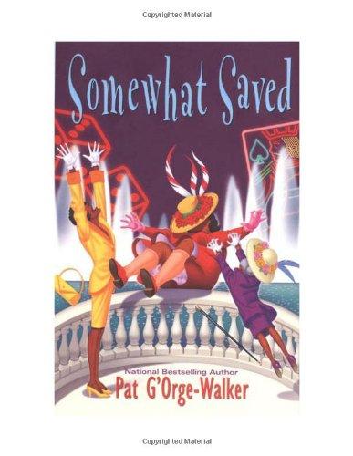 Somewhat Saved: Pat G'Orge-Walker