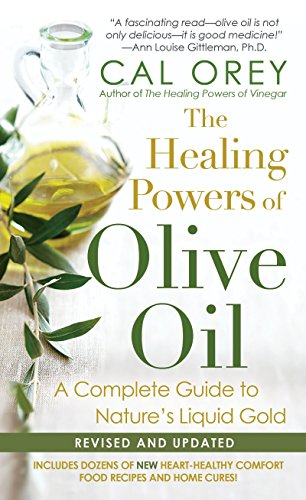 9780758222213: The Healing Powers of Olive Oil: A Complete Guide to Nature's Liquid Gold