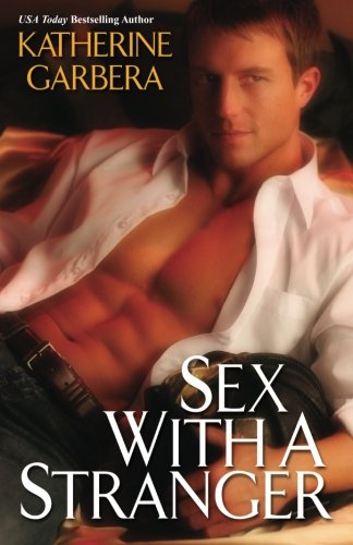 Sex With A Stranger: Garbera, Katherine