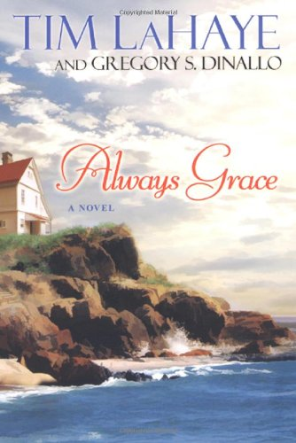 Always Grace: LaHaye, Tim, Dinallo,