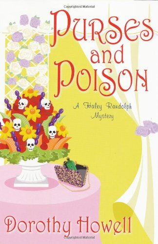 Purses and Poison (Haley Randolph Mysteries): Howell, Dorothy