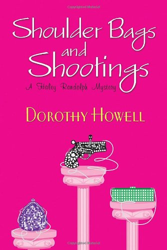 9780758223784: Shoulder Bags and Shootings (Haley Randolph Mysteries)