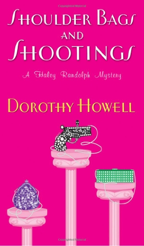 Shoulder Bags and Shootings (Haley Randolph Mysteries)