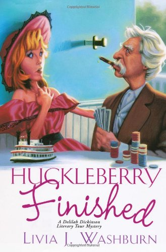 9780758225689: Huckleberry Finished (Delilah Dickinson Literary Tour Mysteries)