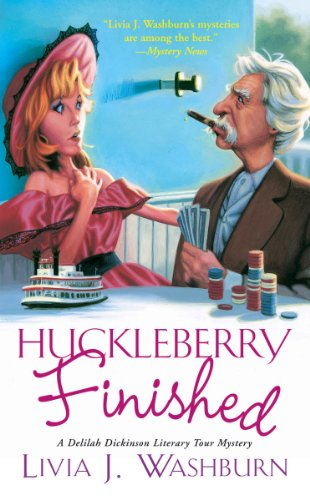 9780758225696: Huckleberry Finished (Delilah Dickinson Literary Tour Mysteries)