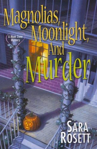 Magnolias, Moonlight, and Murder (An Ellie Avery Mystery): Rosett, Sara