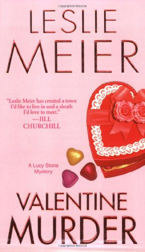 Valentine Murder: A Lucy Stone Mystery (Lucy Stone Mysteries) (0758228910) by Leslie Meier