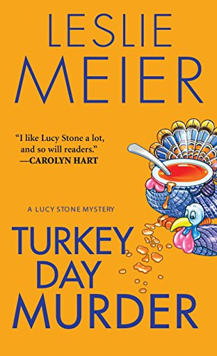 Turkey Day Murder (Lucy Stone Mysteries, No. 7) (9780758228925) by Leslie Meier