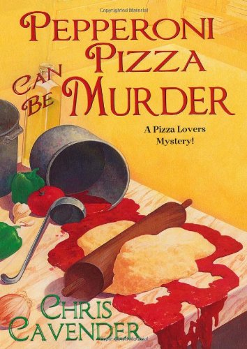 9780758229502: Pepperoni Pizza Can Be Murder (Pizza Lover's Mysteries)