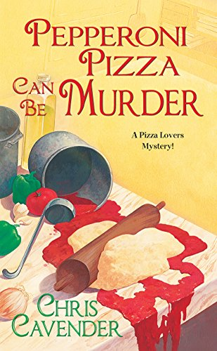9780758229519: Pepperoni Pizza Can Be Murder (A Pizza Lover's Mystery)