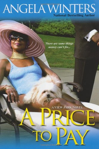 A Price to Pay (View Park Novels): Angela Winters
