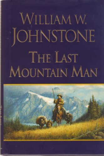 The Last Mountain Man: William W. Johnstone