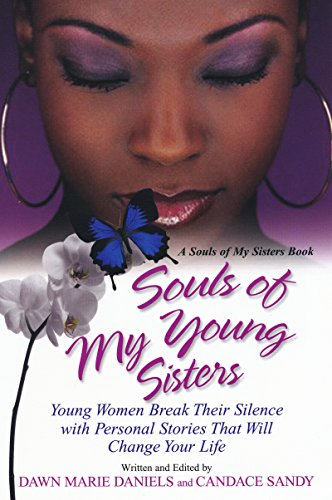 9780758231604: Souls of My Young Sisters: Young Women Break Their Silence with personal Stories That Will Change Your Life (Souls of My Sisters Book)