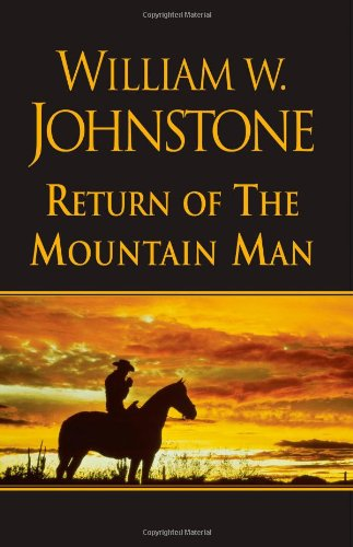 The Return of the Mountain Man: Johnstone, William W.