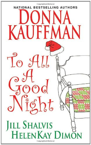 To All A Good Night (0758234805) by Kauffman, Donna; Shalvis, Jill; Dimon, HelenKay
