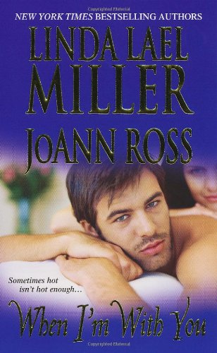 When I'm With You: Miller, Linda Lael,