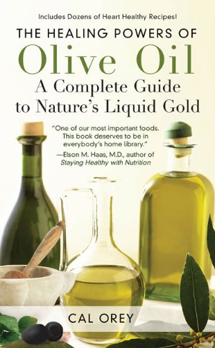 9780758238054: The Healing Powers of Olive Oil: A Complete Guide to Nature's Liquid Gold