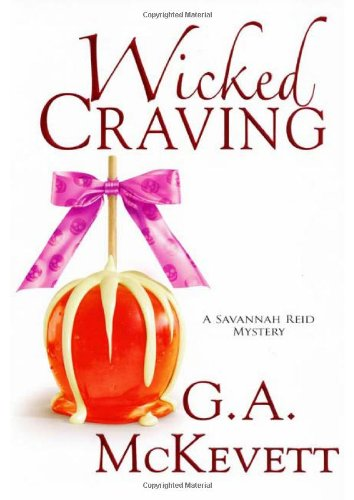 Wicked Craving (A Savannah Reid Mystery): G. A. McKevett