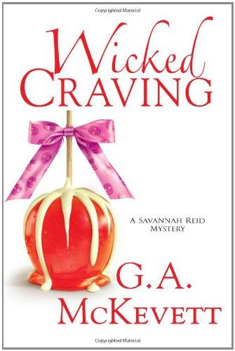 Wicked Craving (Savannah Reid Mysteries): G. A. McKevett