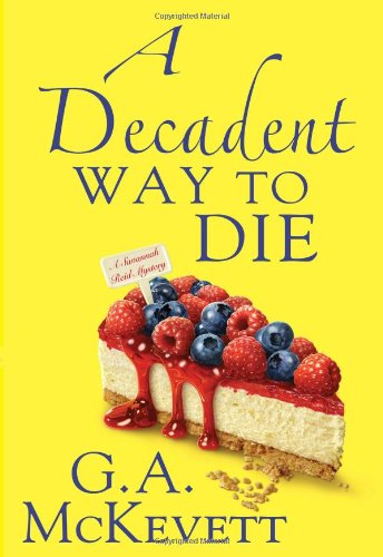 A Decadent Way To Die (A Savannah: G. A. McKevett
