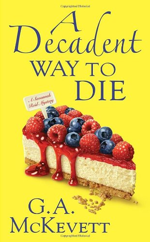 A Decadent Way To Die (A Savannah: McKevett, G. A.