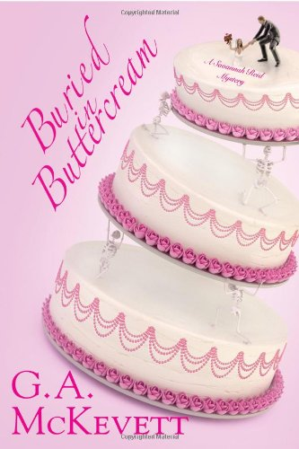 Buried in Buttercream (A Savannah Reid Mystery): G. A. McKevett