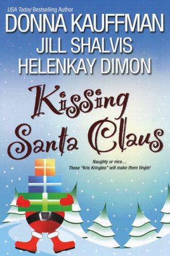 Kissing Santa Claus (0758238843) by Donna Kauffman; Jill Shalvis; HelenKay Dimon