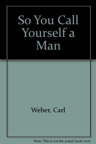 9780758241245: So You Call Yourself A Man