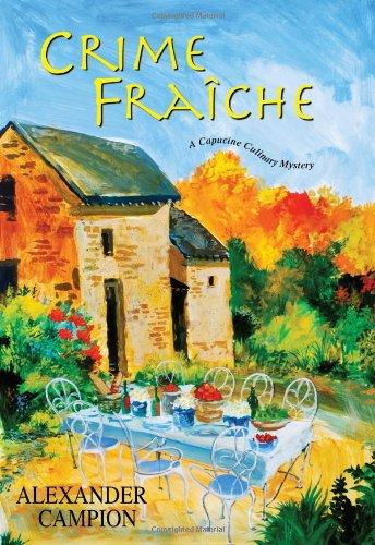 9780758246714: Crime Fraiche (Capucine Culinary Mysteries)