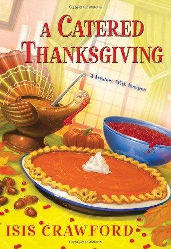 9780758247384: A Catered Thanksgiving (A Mystery With Recipes)