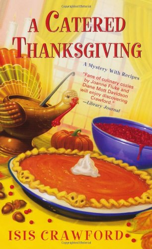 9780758247391: A Catered Thanksgiving (A Mystery With Recipes)