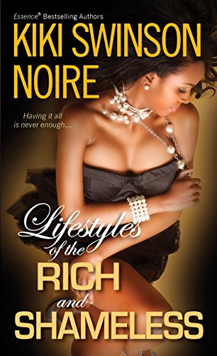 Lifestyles of the Rich and Shameless: Kiki Swinson, Noire