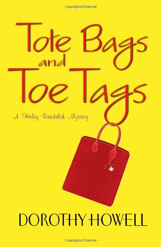 9780758253323: Tote Bags and Toe Tags (Haley Randolph Mysteries)
