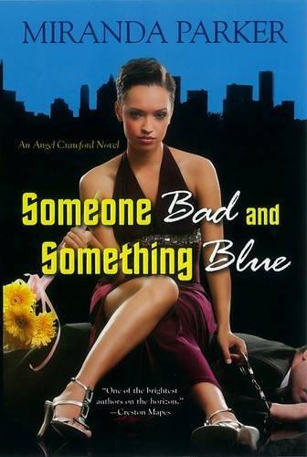 9780758259530: Someone Bad And Something Blue (Angel Crawford)