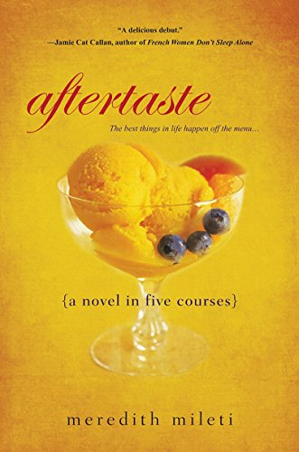 Aftertaste: A Novel in Five Courses: Mileti, Meredith